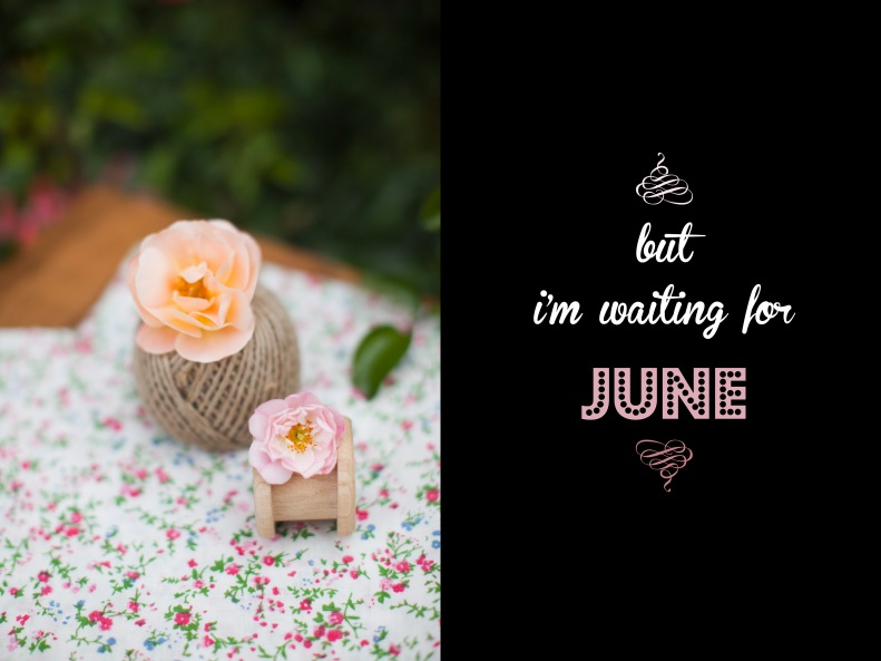but i'm waiting for june